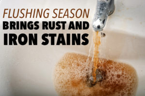 Flushing Season Brings Rust and Iron Stains