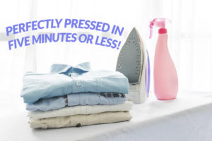 Perfectly Pressed In Five Minutes Or Less!