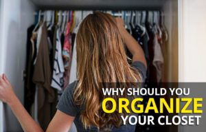 Why You Should Organize Your Closet