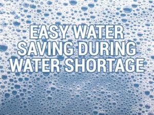 Easy Water Saving During Water Shortage
