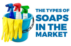 The Types of Soaps in The Market