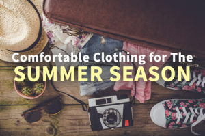 Comfortable Clothing for The Summer Season