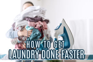 How To Get Laundry Done Faster