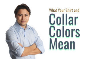 What Your Shirt and Collar Colors Mean