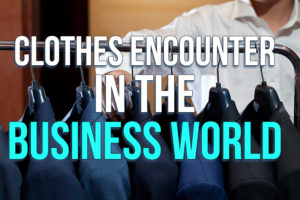 Clothes Encounter in The Business World