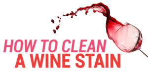 How To Clean A Wine Stain