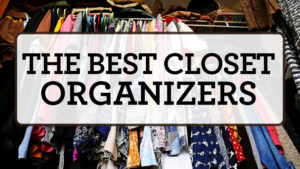 The Best Closet Organizers