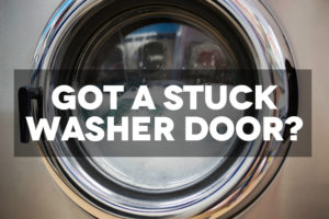 Got A Stuck Washer Door?