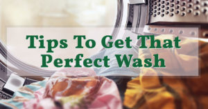 Tips To Get That Perfect Wash