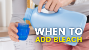 When To Add Bleach