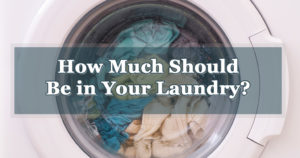 How Much Should Be in Your Laundry?