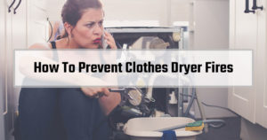 How To Prevent Clothes Dryer Fires